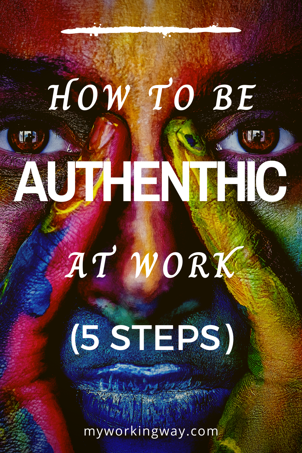 How To Be Authentic At Work